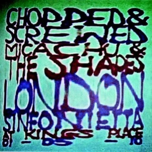 Micachu & The Shapes and London Sinfonietta - Chopped & Screwed